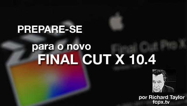 Prepare-se para o novo Final Cut X10.4